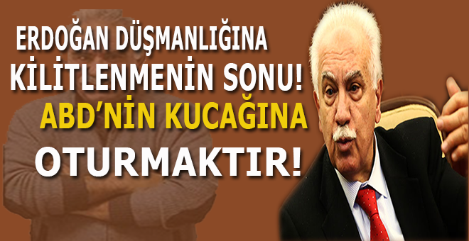 """""""Erdoğan düşmanlığına kilitlenmenin sonu; ABD'nin kucağına oturmaktır!"""""""
