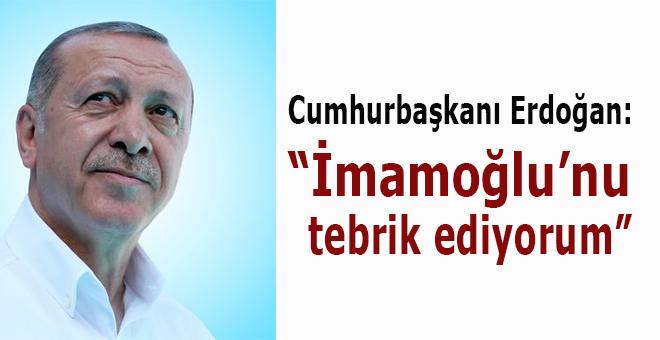 """Cumhurbaşkanı Erdoğan: """"İmamoğlu'nu tebrik ediyorum!"""""""