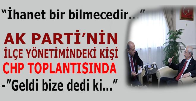 """Kılıçdaroğlu: """"Ak Parti'nin ilçe yönetimindeki kişi, CHP toplantısında..."""""""
