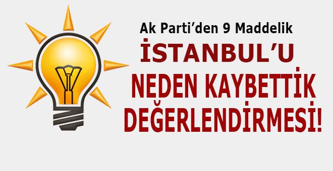 """Ak Parti'den 9 maddelik, """"İstanbul'u neden kaybettik?"""" değerlendirmesi..."""
