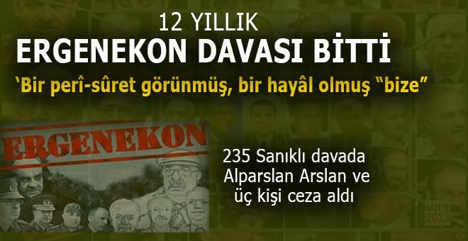 """Ve 12 yıldır devam eden """"Ergenekon davası"""" bitti!"""