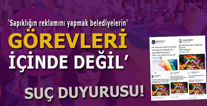 """CHP'li Belediyeler hakkında suç duyurusu; """"Sapıklığın reklamını yapmak, belediyelerin görevleri içinde değil!"""""""