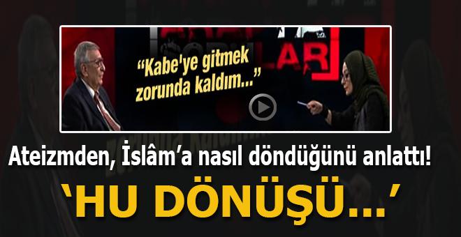 Hakkı Öcal, Ateizmden İslâm'a nasıl döndüğünü anlattı!