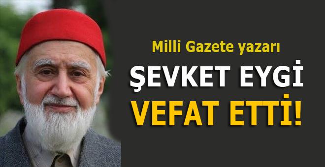 Gazeteci yazar Şevket Eygi vefat etti!