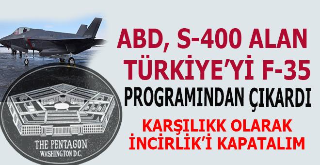 Türkiye'nin S-400 alması, ABD'yi vurdu bile; Türkiye F-35 programından resmen çıkarıldı!