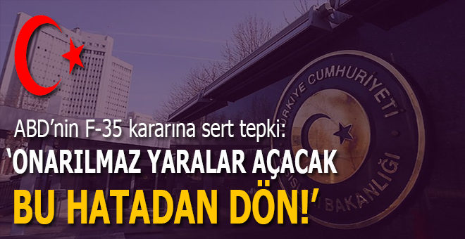 ABD'nin F-35 kararına Türkiye'den sert tepki!