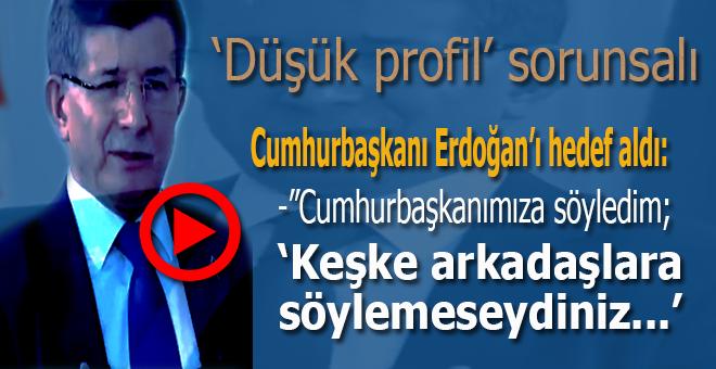 Davutoğlu, doğrudan Cumhurbaşkanı Erdoğan'ı hedef aldı!
