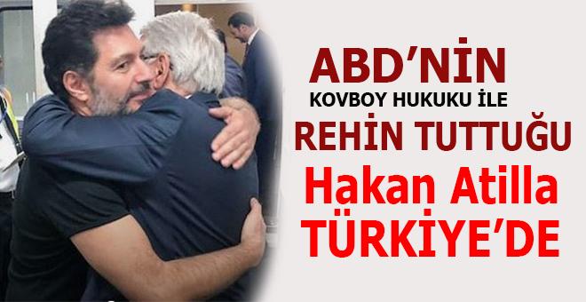 ABD'nin hukuksuz bir şekilde rehin tuttuğu Hakan Atilla Türkiye'de!