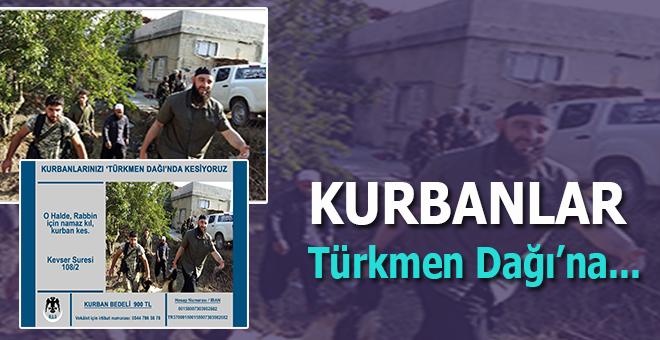 MAG ekibi kolları sıvadı; Kurbanlar, Türkmen Dağı'na...