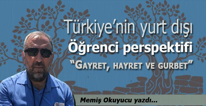 Memiş Okuyucu yazdı; Türkiye'nin yurt dışı öğrenci perspektifi...