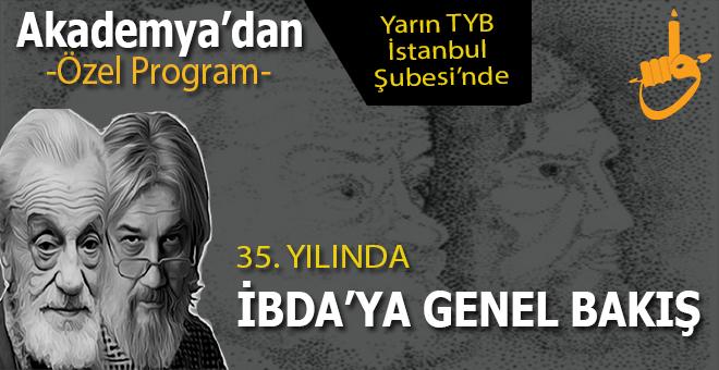 Akademya'dan özel program; 35. Yılında İBDA'ya genel bakış!
