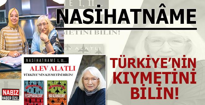 """Alev Alatlı'dan """"Nasihatnâme""""; Türkiye'nin kıymetini bilin!"""
