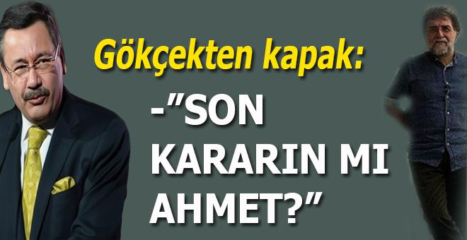 """Melih Gökçek'ten Ahmet Hakan'a kapak; """"Son kararın mı Ahmet?"""""""