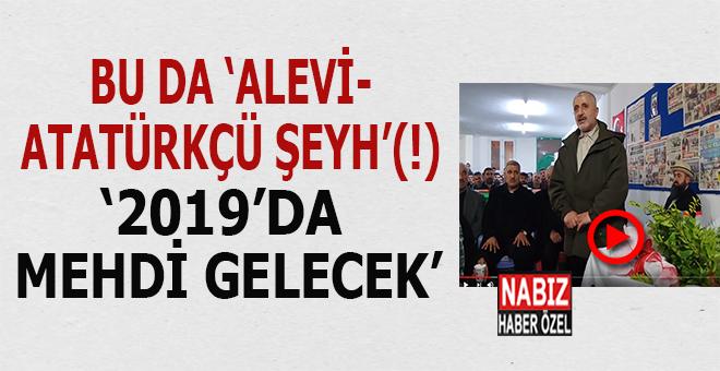 """Bu da """"Alevi, Atatürkçü şeyh""""; 2019 yılında Mehdi gelecek!"""