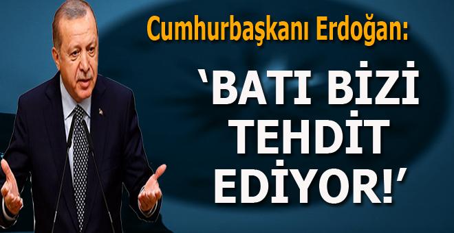 """Cumhurbaşkanı Erdoğan: """"Batı bizi tehdit ediyor!"""""""