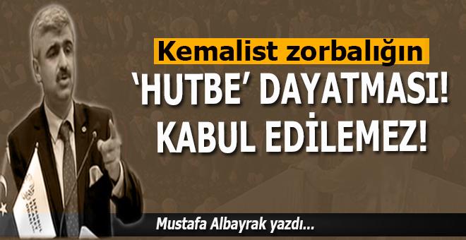 """Mustafa Albayrak: """"Hutbelere müdahele kabul edilemez!"""""""