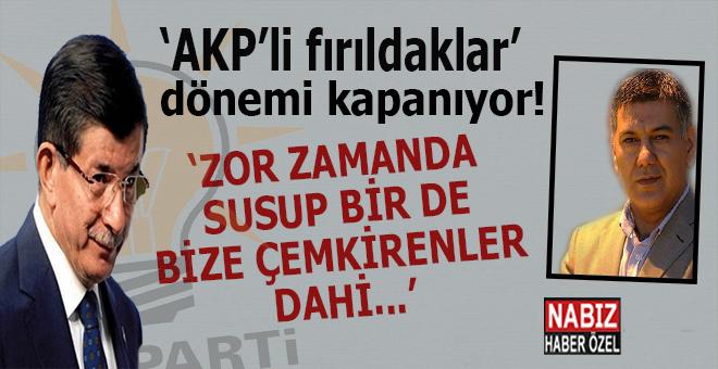"""""""AKP'li fırıldaklar"""" dönemi kapanıyor mu?"""