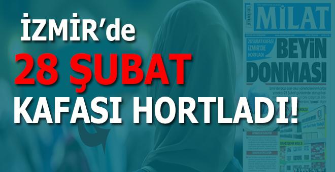 """İzmir'de """"28 Şubat kafası"""" hortladı!"""