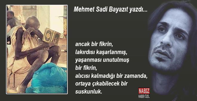"""Mehmet Sadi Bayazıt yazdı; """"Zarif adamlar gibi ölmeyi de öğret..."""""""