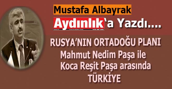 Mustafa Albayrak Aydınlık'a yazdı; Rusya'nın Ortadoğu Planı