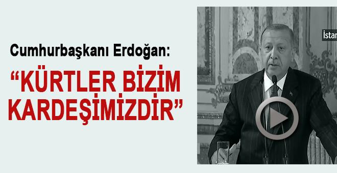 """Cumhurbaşkanı Erdoğan: """"Kürtler bizim kardeşimizdir..."""""""