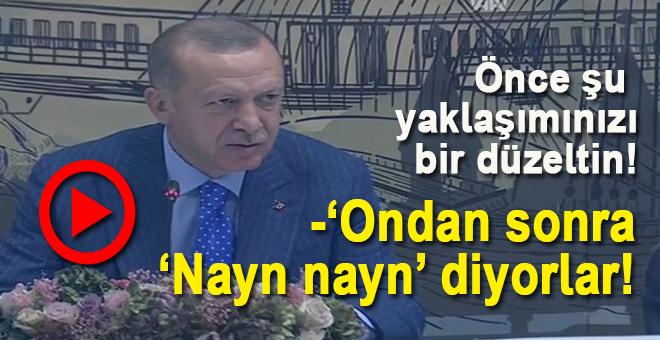 """Cumhurbaşkanı Erdoğan; Sonra da """"nayın nayın"""", ne """"nayını"""" söylüyoruz işte!"""