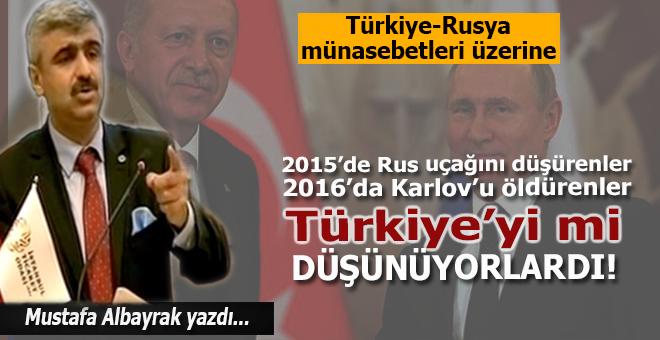 """Mustafa Albayrak: """"Türkiye ile Rusya'yı savaştırmak isteyen günümüz Natocuları, Atlantikçileri…"""""""