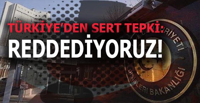 Türkiye'den ABD'ye sert tepki; Reddediyoruz!