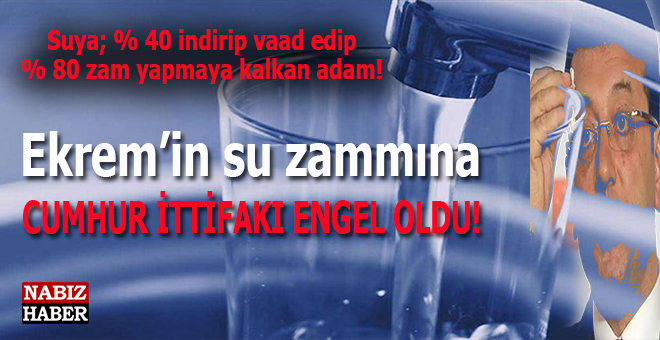 Ekrem Müdafaa'nın suya yüzde 80 zam girişimi engellendi!