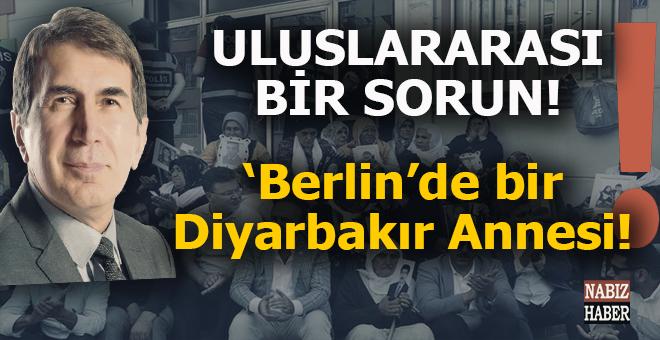 """Fuat Uğur: """"Bir Diyarbakır annesi de Berlin'de ortaya çıktı..."""""""
