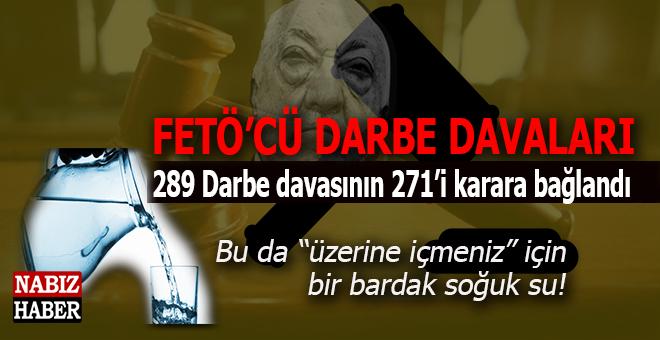 FETÖ'cü darbe girişimine açılan  289 darbe davasının 271'i karara bağlandı!