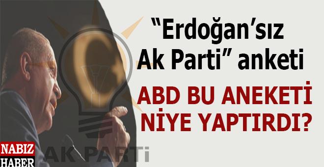 """Vazgeçmediler; ABD, Türkiye'de yine """"Erdoğan'sız Ak Parti"""" anketi yaptırdı!"""