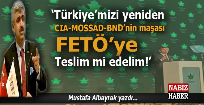 """Mustafa Albayrak: """"Türkiye'yi CİA, MOSSAD, BND tarafından idare edilen FETÖ ye teslim mi edelim!"""""""