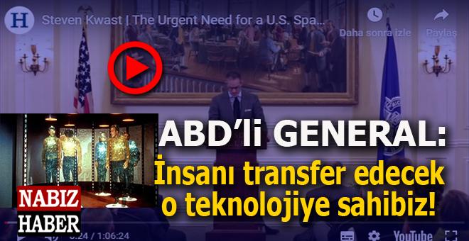 ABD'li General: İnsanı dünyanın herhangi bir noktasına 1 saatte transfer edecek teknolojiye sahibiz