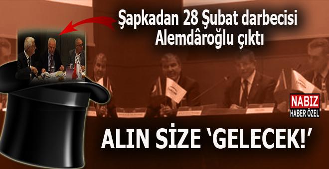 28 Şubat darbesinin şakşakçısı Alemdaroğlu ile Davutoğlu aynı toplantıda buluştu!