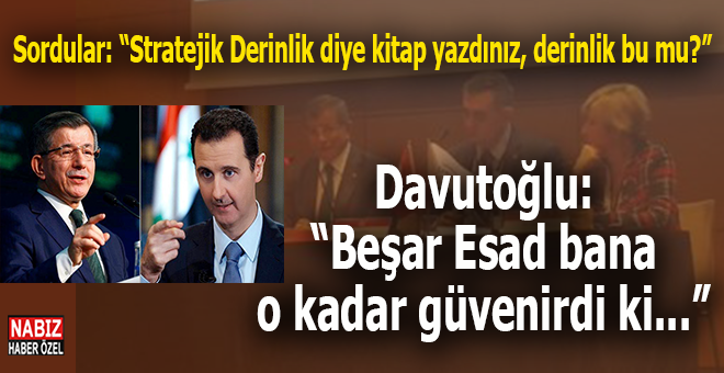 """Davutoğlu: """"Esad bana o kadar güvenirdi ki..."""""""