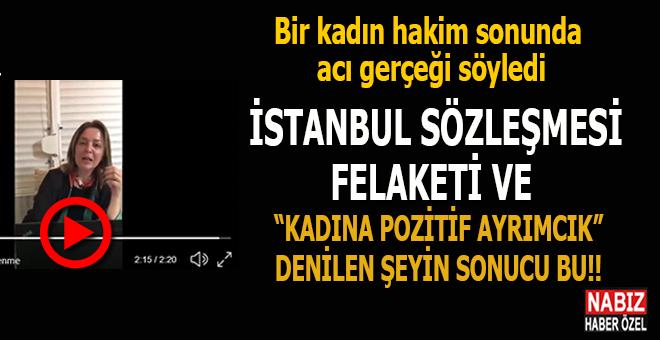 """Bir bayan hakim, İstanbul sözleşmesi ve """"kadına pozitif ayrımcılık""""ın nasıl istismar edildiğini anlattı!"""