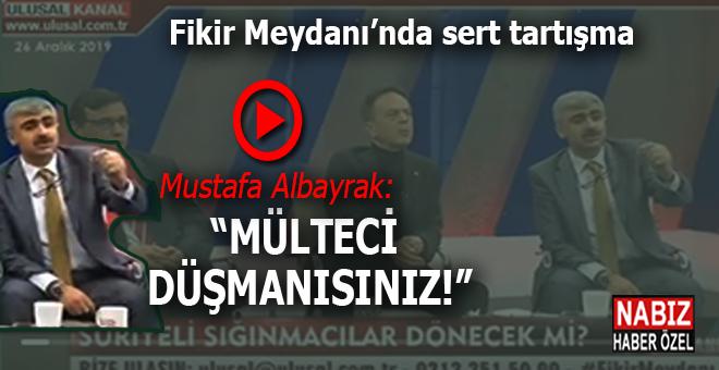 """Mustafa Albayrak: """"Mülteci düşmanısınız!"""""""