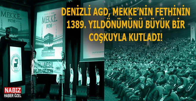 Denizli AGD, Mekke'nin Fethinin 1389. yıldönümünü büyük bir coşkuyla kutladı!