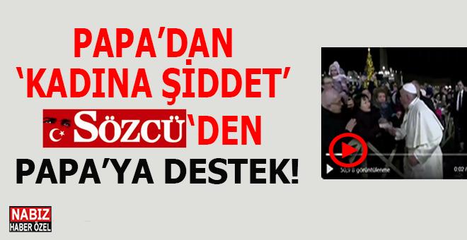 """Papa'dan kameralar önünde """"kadına şiddet"""", Sözcü'den Papa'ya destek!"""