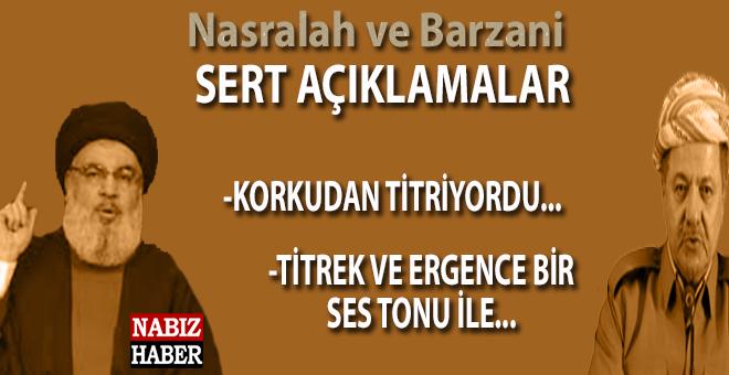 Nasrallah ve Barzani'den karşılıklı sert açıklamalar!