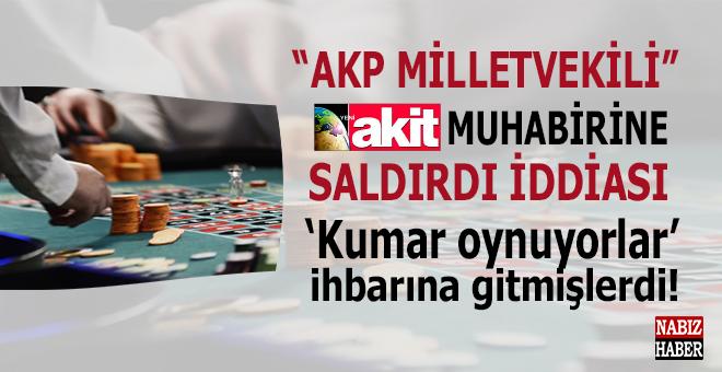 """""""AKP'li vekil"""" Yeni Akit muhabirlerine saldırdı iddiası!"""