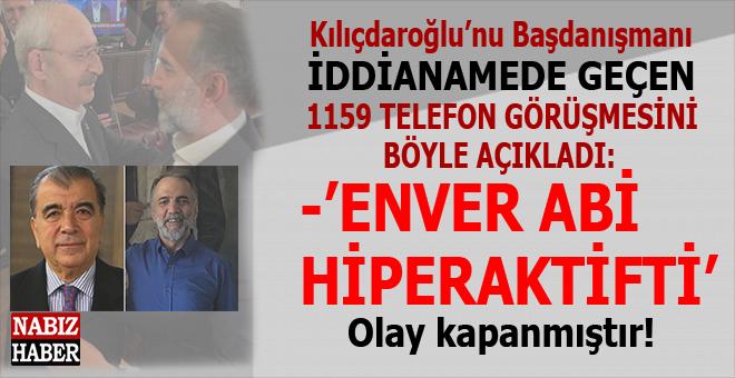 Kılıçdaroğlu'nun Başdanışmanı Rasim Bölücek, iddianamede geçen 1159 telefon görüşmesini böyle açıkladı!
