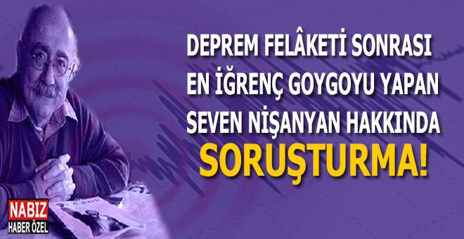 Depremle ilgili en iğrenç goygoyu yapan Sevan Nişanyan'a soruşturma!