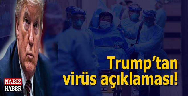 ABD Başkanı Trump'tan virüs açıklaması!