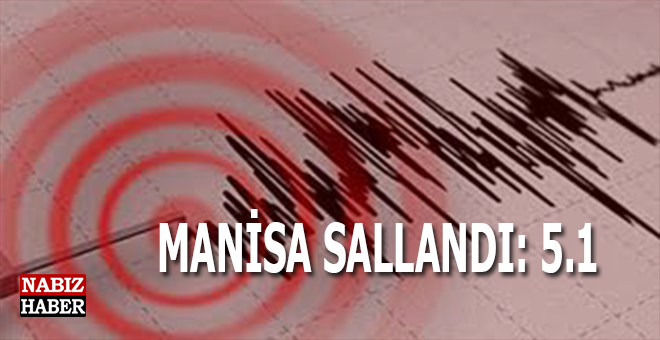 Manisa'da 5.1 şiddetinde deprem!