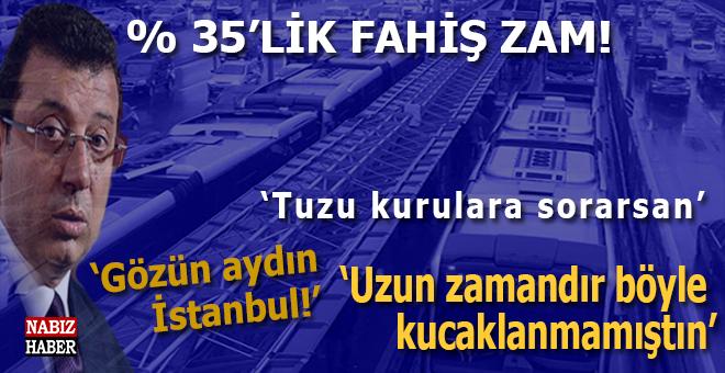 """İstanbul'da toplu ulaşıma görülmemiş zam; Yüzde 35'lik bir """"kucaklama..."""""""