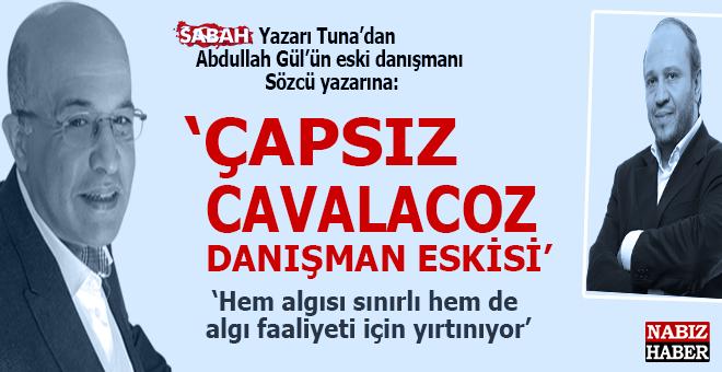 """Sabah yazarı Tuna'dan, Sözcü yazarına; """"Hem algısı sınırlı, hem algı faaliyeti için yırtınıyor!"""""""
