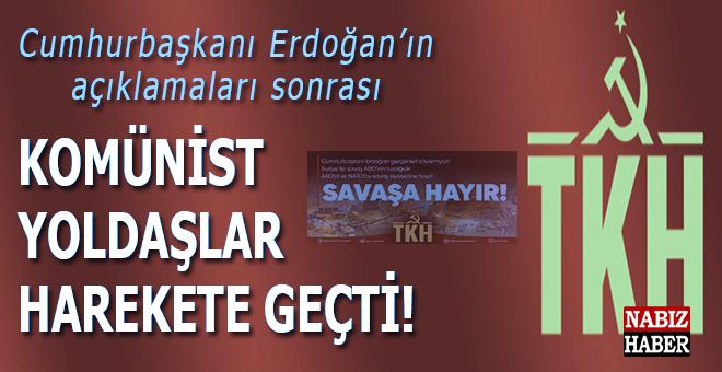 Cumhurbaşkanı Erdoğan'ın açıklamalarından sonra, Türkiye Komünist Hareketi harakete geçti!