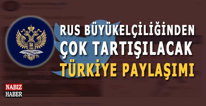 """Rusya Büyükelçiliğinin sosyal medya hesabından çok tartışılacak """"Türkiye"""" paylaşımı!"""